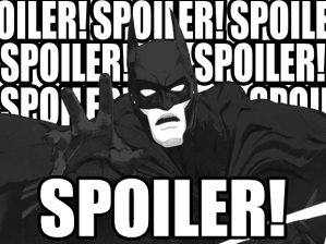 Batmans Spoiler-Warnung